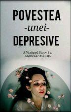 Povestea unei  depresive/Fratii Munteanu by Andreea22040506
