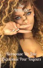 Bicraveuse Un Jour Bicraveuse Pour Toujours  by MBK_00