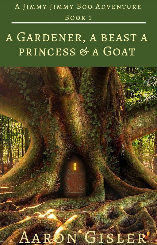 A Jimmy Jimmy Boo Adventure: A Gardener, a beast, a Princess & a goat by spiritbird26