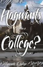 If Hogwarts Was a College (RP) by Potter_Maze_Geek