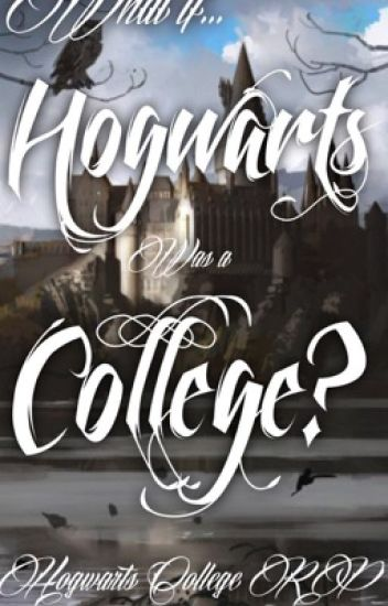 If Hogwarts Was a College (RP)