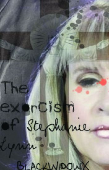 The exorcism of Stephanie Lynn