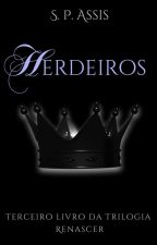 Herdeiros (livro 3) by ShaiAssis