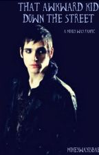 That Awkward Kid Down The Street (Mikey Way FanFic) by HeyoMayo_03