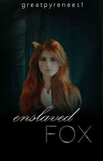 Enslaved Fox