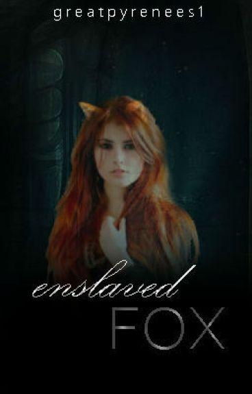 Enslaved Fox