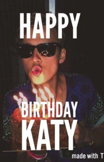 Happy Thirteenth Birthday Katy Happy Birthday Katy Wattpad
