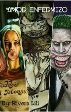 Amor Enfermizo... (Harley And Joker) by LiliNapier