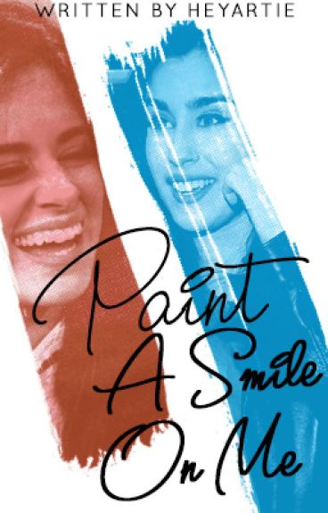 Paint a Smile On Me (Camren)