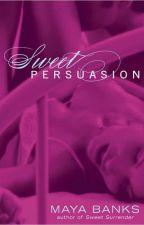 Dulce Persuasión-Maya Banks Serie Sweet N° 2 (Sweet Persuasion) by LisbethNez7