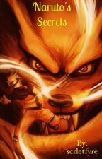 Naruto's Secrets by scrletfyre
