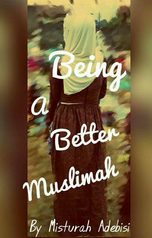 Being A Better Muslimah by icylola