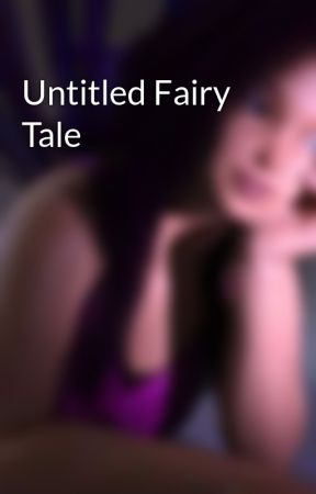 Untitled Fairy Tale by ChrysoulaT