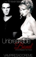 Unbreakable Bond (Kol Mikaelson Fan Fiction) by VampiresAdoreMe