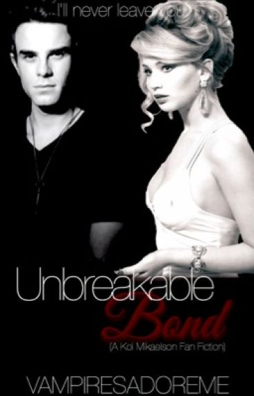 Unbreakable Bond (Kol Mikaelson Fan Fiction)