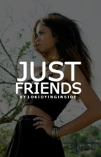 [2] Just Friends | Tom Holland ✔ by lokidyinginside