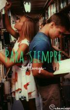 Para Siempre -Always- by Casaniew
