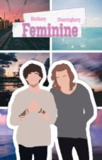 feminine || Larry Stylinson  by starvinglarry