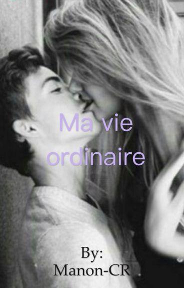 Ma Vie Ordinaire .