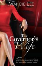 The Governor's Wife by Mandie_Lee