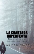 La coartada imperfecta: Nada de lo que pienses sucederá by GermanNovas