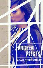 Broken Pieces by taraji_terrencehype