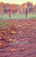 Enamorado De Mi Amiga by ERMCOMA