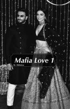 Mafia Love  by deepveerlife