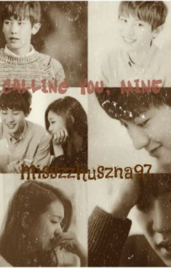 Calling You,Mine [Chanyeol Exo-K Fanfic] [Edited version]
