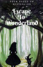 Escape To Wonderland by GoGoGlenCoCo