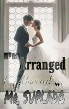 I'm Arranged Married With Mr. Suplado by marbeengs