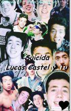 """""""Suicida"""" (Lucas Castel  y tu) by micuu125"""