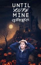 Until You're Mine   Zaniam Halloween AU [COMPLETE] by cptnrogers
