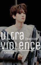 ultraviolence • chanbaek by chogwa