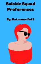 Suicide Squad Preferences and Imagines *DC Comics* by batmanwife13