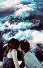 Trying to move on: sequel to Painful Love by Brallie_feels