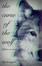 The Curse Of The Wolf (draco x reader) by slytherin_grl