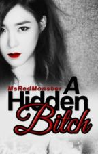 A Hidden Bitch by MsRedMonster