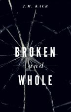 Broken And Whole by Ocean0fColours