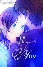 I'll Reach To You [Sequel] by yume_dream81
