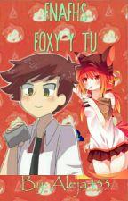 FnafHS Foxy Y Tu by Aleja453