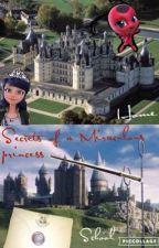 Secrets of a Miraculous princess  by NightmarreMiraculous
