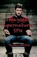 Imagines Supernatural SPN by ManuhhViih