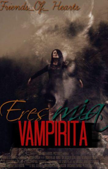 Eres MIA vampirita
