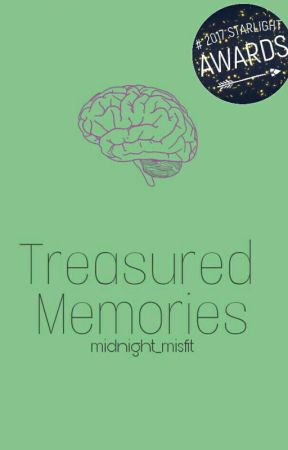 Treasured Memories (NaNoWriMo 2016) #Wattys17 by midnight_misfit