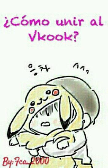 ¿Cómo unir al Vkook?