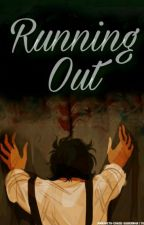 Running Out by Life_In_My_World