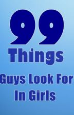 99 Things Guys Look For In Girls by Stellyyy