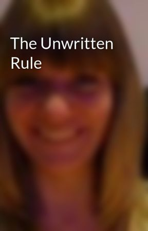 The Unwritten Rule by SuzieTullett