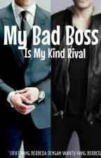 My Bad Boss Is My Kind Rival by AzkaDina3